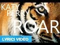 Katy Perry - ROAR (Lyrics Video)