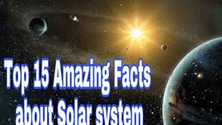 Top 15 amazing facts about solar system | 15 interesting facts | amazing solar planets facts