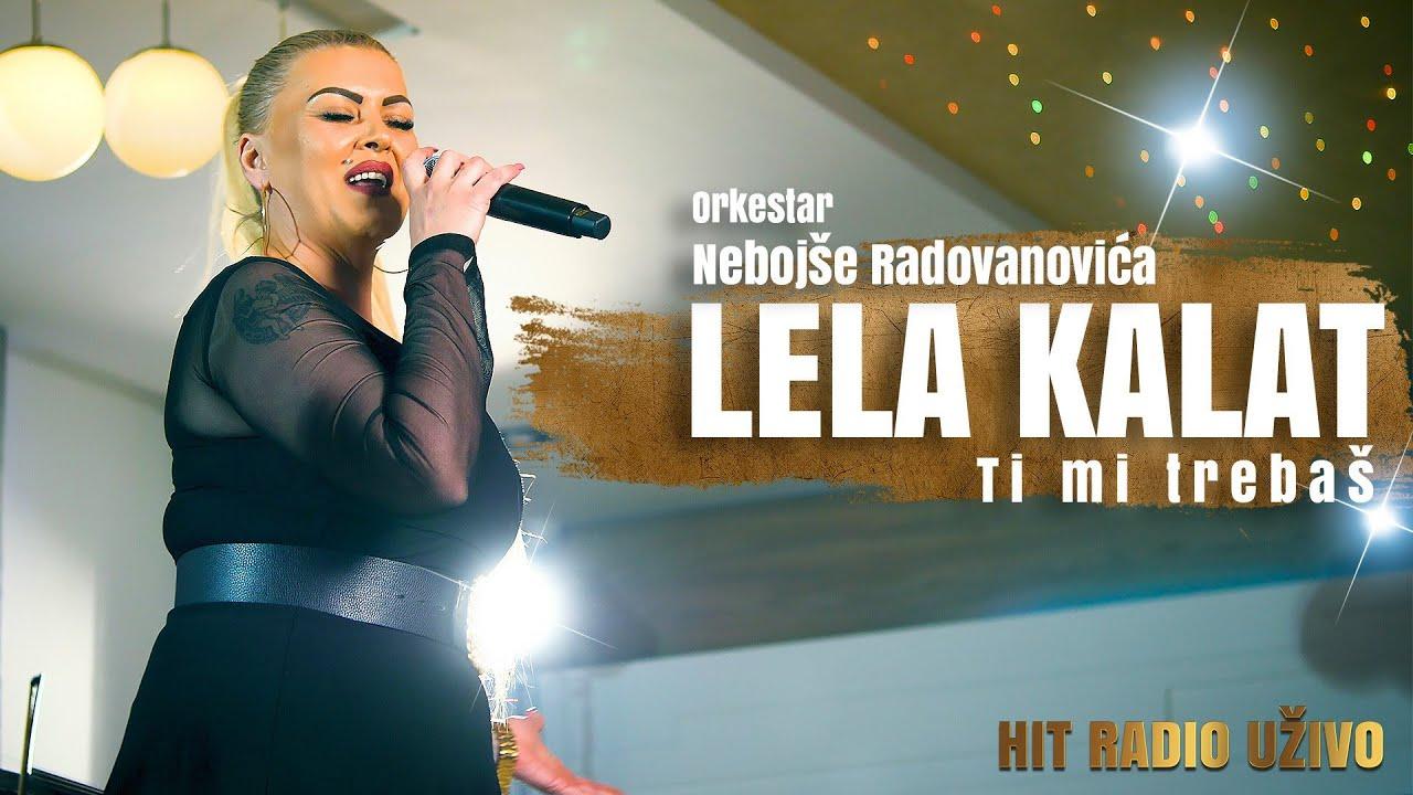 Orkestar Nebojse Radovanovica & Lela Kalat -  Ti mi trebas