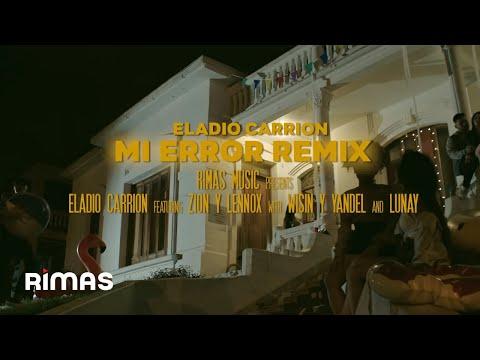 Eladio Carrión – Mi Error Remix (Letra) ft. Zion, Lennox, Wisin & Yandel, Lunay