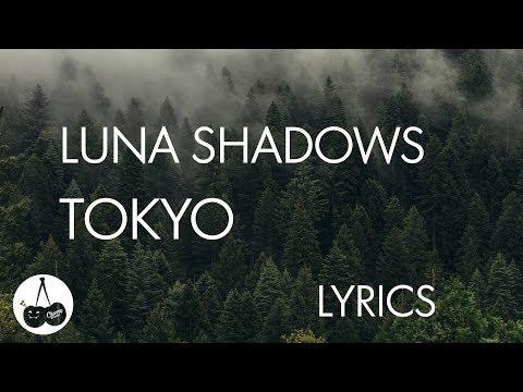 Luna Shadows - Tokyo (Lyrics / Lyric Video)