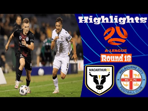 Macarthur FC Melbourne City Goals And Highlights