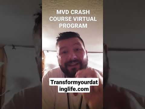 MVD CRASH COURSE 100% FREE VIRTUAL PROGRAM.... GO TO... TRANSFORMYOURDATINGLIFE.COM