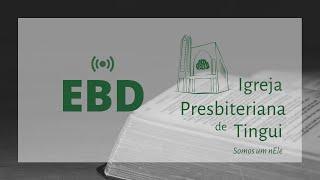 Escola Bíblica Dominical EBD - IPB Tingui - 31/5/2020