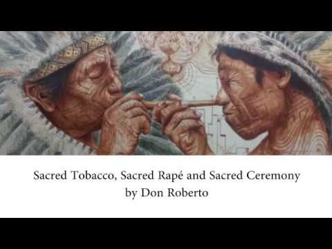 Don Roberto -  Sacred Tobacco usage