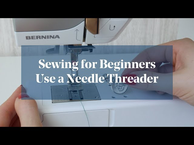 How To: Use a Hand Held Needle Threader (Sewing for Beginners)