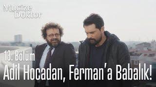 Adil Hoca, Ferman'a babalık yaptı! - Mucize Doktor 13. Bölüm