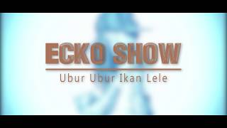 Gambar cover Ecko Show - Ubur ubur ikan lele | Lyric Video