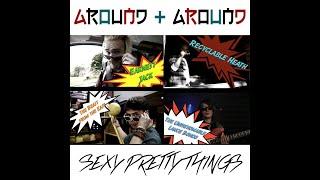 Sexy Pretty Things - Around & Around