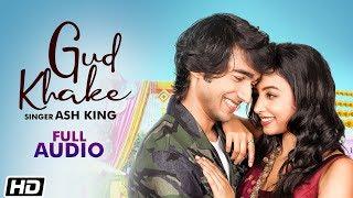 Gud Khake Audio Song Ash King Shantanu Maheshwari Reecha S Latest Punjabi Song 2020