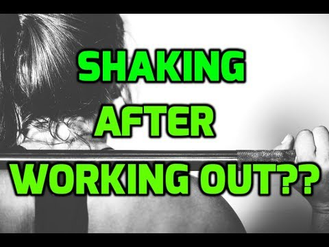 Why Am I Shaking After My Workouts??