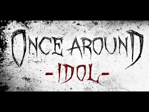 Once Around - Idol