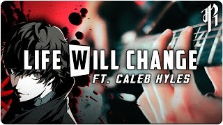 Persona 5 - LIFE WILL CHANGE Cover || RichaadEB & Caleb Hyles