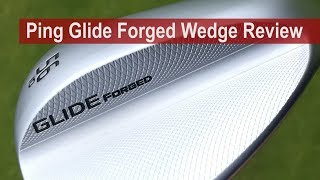 Ping Glide Forged Wedge Review By Golfalot