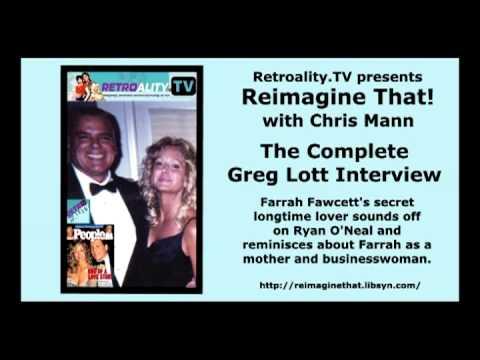 """reimagine-that!""-the-entire-greg-lott-interview:-farrah-fawcett,-ryan-o'neal,-estate-controversies"