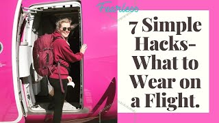 7 Simple Hacks-What to Wear on a flight!