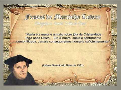 O Que Lutero Disse De Maria Santissima Youtube