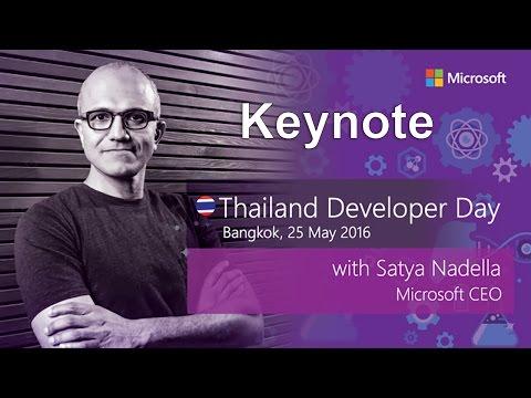 Keynote by Satya Nadella, Microsoft CEO - Thailand Developer Day 2016