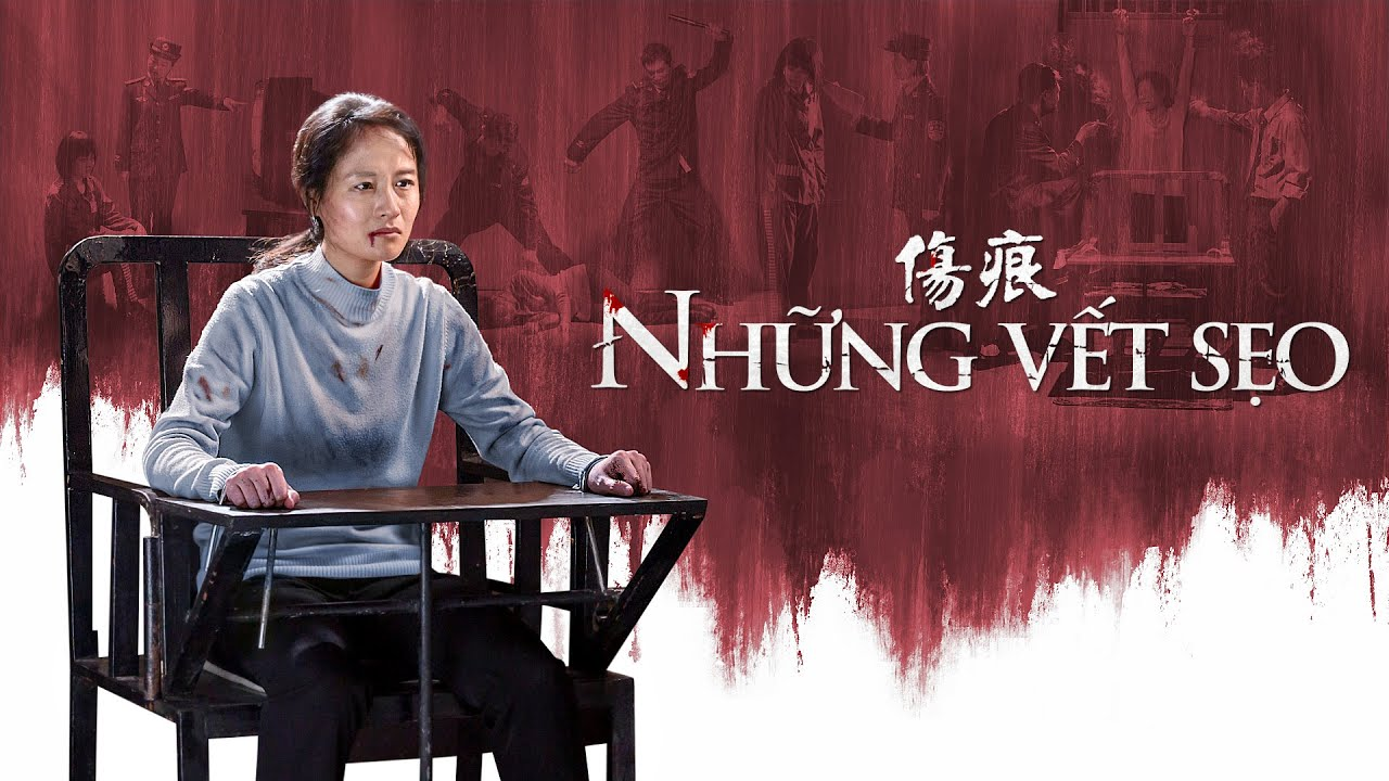 Phim Cơ đốc | Biên niên sử về sự đàn áp tôn giáo ở Trung Quốc | Những vết sẹo