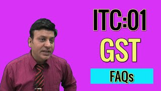 GST: What is ITC 01? CA I CMA I CS I Tax Professionals