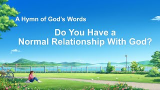 """Do You Have a Normal Relationship With God?"" 