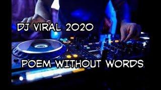 "Download DJ yang lagi viral 2020 ""POEM WITHOUT WORDS"""