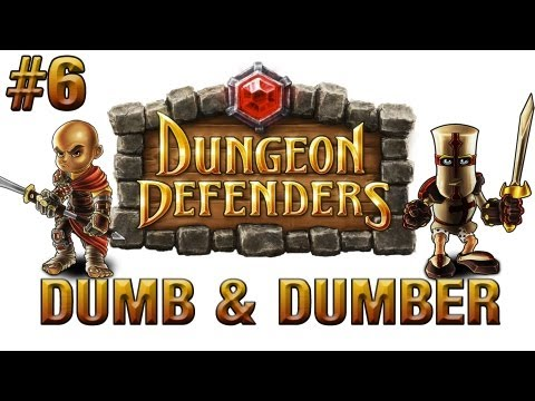 Dungeon Defenders | Ep.6, Dumb and Dumber