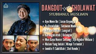 """""""New"""" Kumpulan Lagu Dangdut Versi Sholawat Syubbanul Muslimin 2017 - 2018"""
