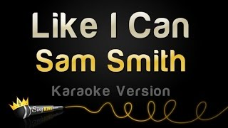 Sam Smith - Like I Can (Karaoke Version)