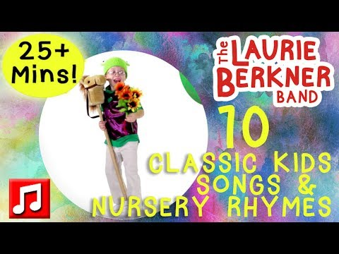 Classic Kids' Songs and Nursery Rhymes by The Laurie Berkner Band