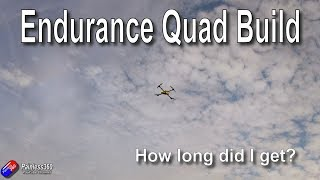 Endurance Quad Build (S9): Building the quad and test flying..