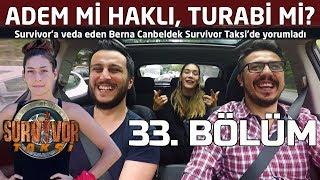Berna Canbeldek, Adem - Turabi gerilimini Survivor Taksi'de yorumladı!   Survivor Taksi   33. Bölüm