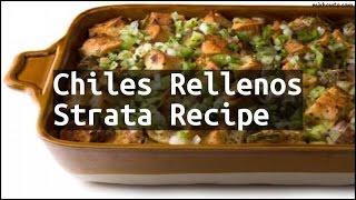 Recipe Chiles Rellenos Strata Recipe