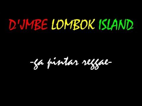 d'jmbe lombok island  - NGGAK PINTAR REGGAE (Full Lyrics)