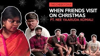 When Friends Visit On Christmas  Ft. Team NYK | The Cheeky DNA