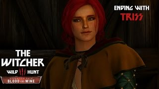 The Witcher Wild Hunt Blood and Wine: Концовка с Трисс.