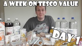 A Week On Tesco Value DAY 1