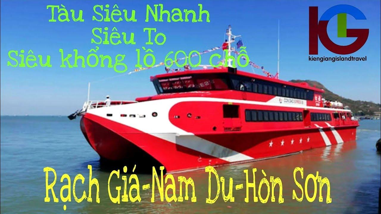 Bến tàu Rạch Giá| Tàu siêu to 600 chỗ| Rạch Giá-Nam Du