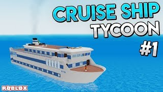ROBLOX CRUISE SHIP TYCOON #1