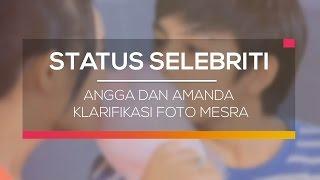 Angga Dan Amanda Klarifikasi Foto Mesra - Status Selebritis