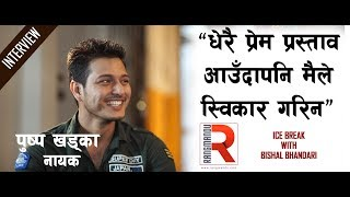 "Puspa Khadka || ""So Many Love Proposals But Haven't Said Yes"" 