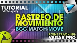 RASTREO DE MOVIMIENTO: BCC MATCH MOVE FX - SONY VEGAS PRO TUTORIAL