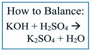 Balance KOH + H2SO4 = K2SO4 + H2O (Kaliumhydroxid und Schwefelsäure)