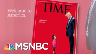 Time Reveals 'Welcome To America.' Cover | Morning Joe | MSNBC