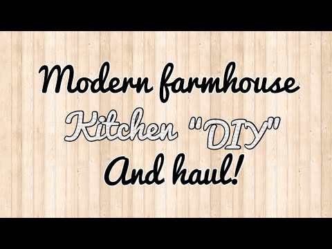 MODERN FARMHOUSE KITCHEN DIY AND MICHEAL'S AFTER CHRISTMAS HAUL