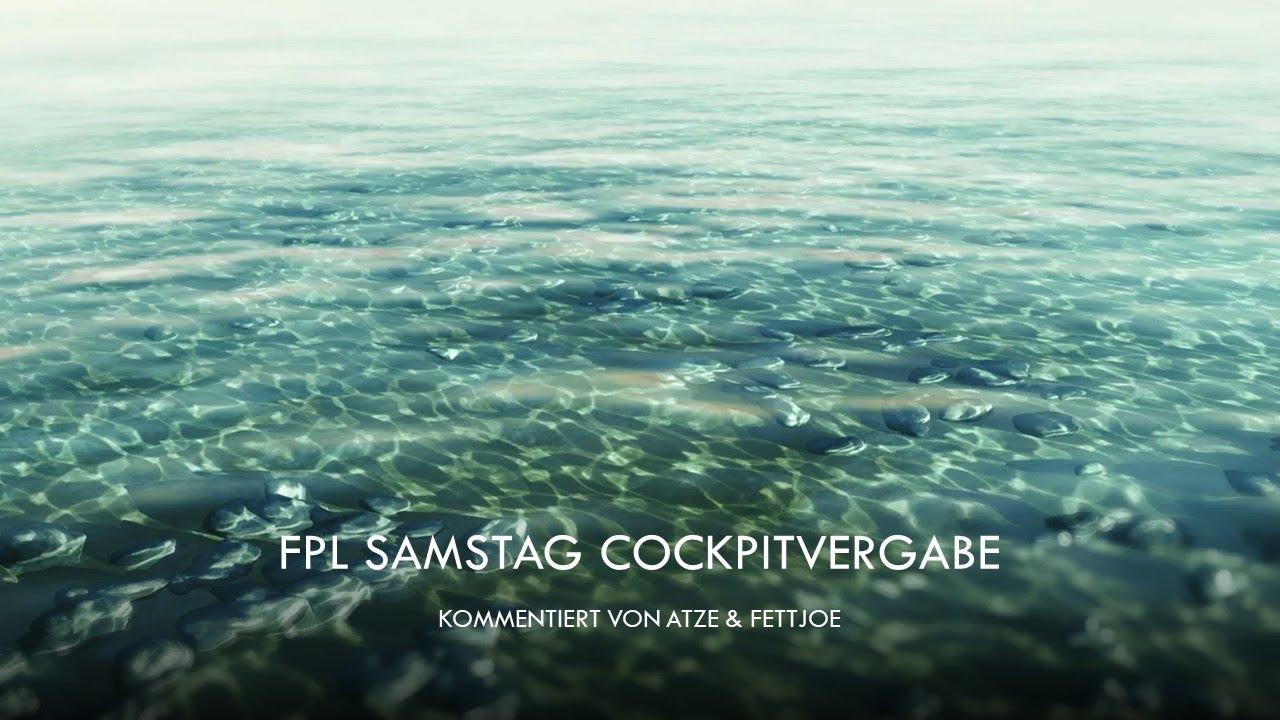 FPL Samstag Cockpitvergabe - Kommentiert von Atze & FettJoe