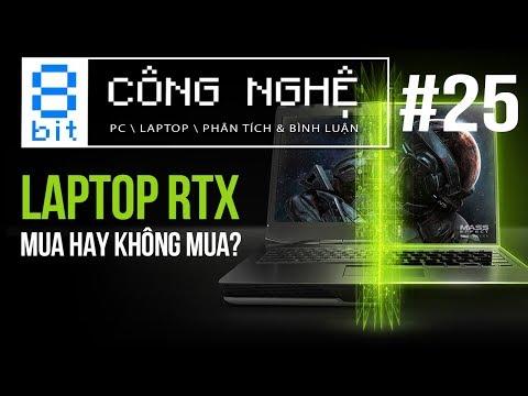 Có Nên Mua Laptop RTX?   8-bit Công Nghệ #25