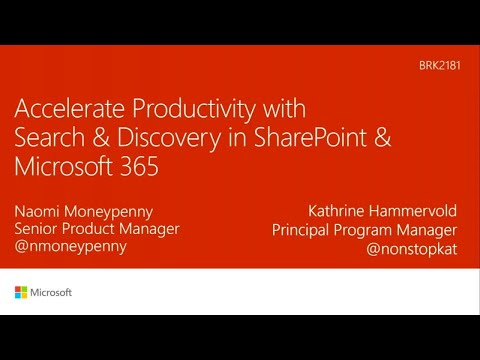 Accelerate productivity with search and discovery in SharePoint and Office 365 - BRK2181