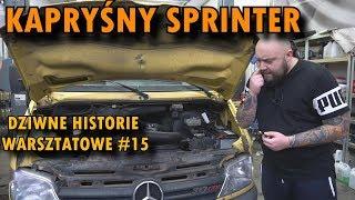 """""""Kapryśny Mercedes Sprinter""""  Dziwne Historie warsztatowe."""