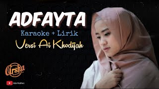 Karaoke ADFAITA Versi Ai Khodijah (Karaoke + Lirik) Kualitas Jernih